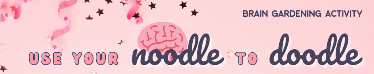 Use your Noodle to Doodle Activity