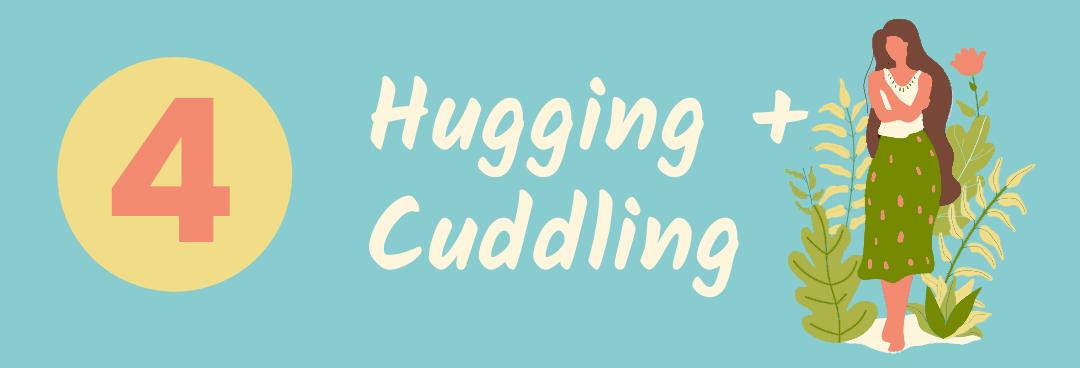 Hugging and Cuddling