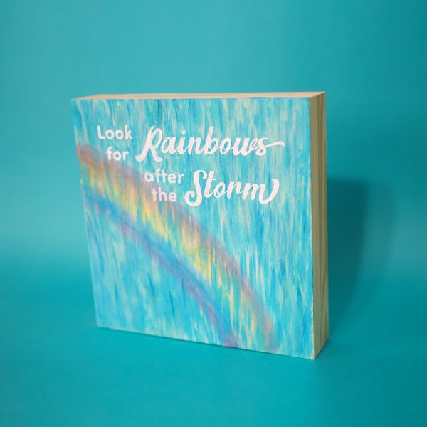 Look for the Rainbows after the Storm