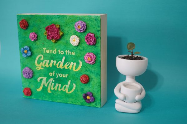 Tend to the Garden of your Mind